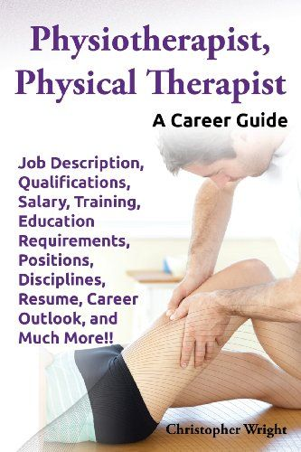Physiotherapist, Physical Therapist Job Description - physical therapist job description