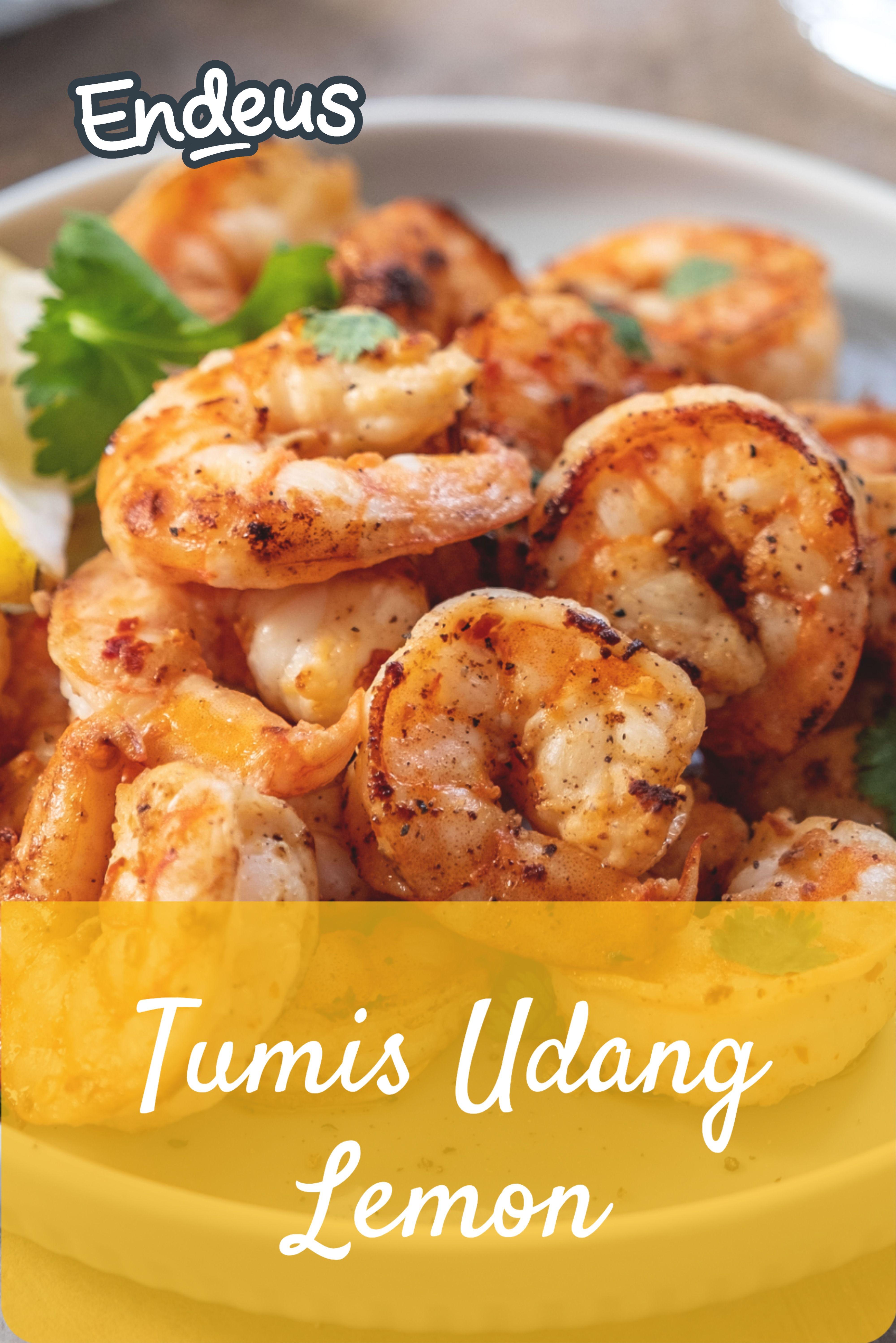 Resep Udang Tumis : resep, udang, tumis, Resep, Tumis, Udang, Lemon, Tumis,, Seafood,, Masakan