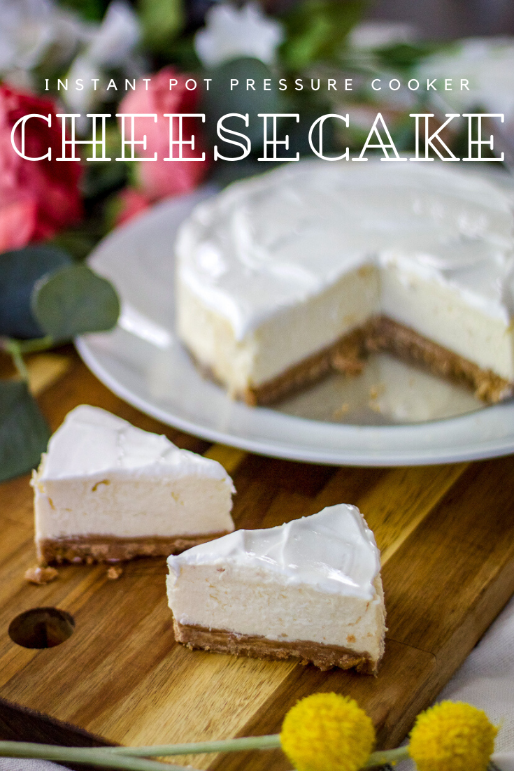 Instant Pot Cheesecake Tried Tested And True Instant Pot Cooking Recipe Instant Pot Cheesecake Recipe Easy Cheesecake Recipes Cheesecake Recipes