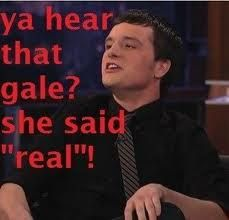 Yeah Gale in your face!