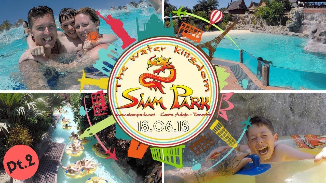 Tenerife Siam Park Water Kingdom Best Water Park In Europe Vlog 25 Tenerife Europe Park