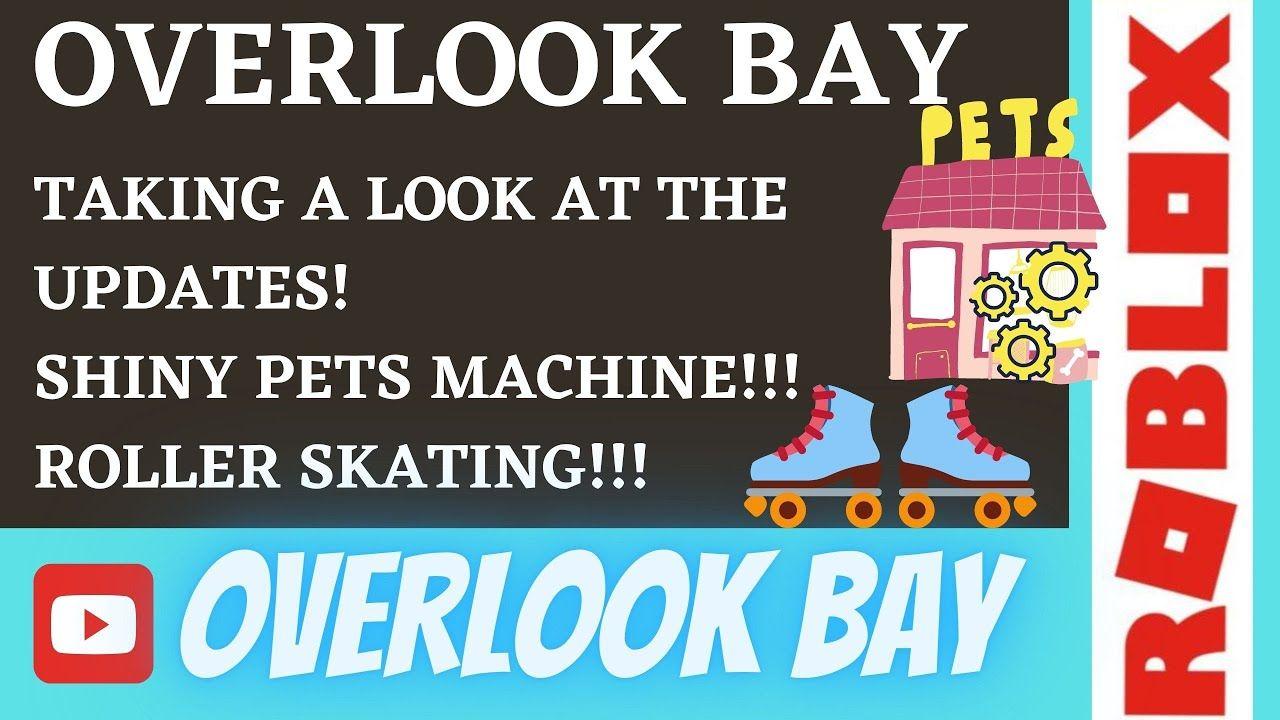 Overlook Bay In Roblox Update Shiny Pets Machine And Roller Skating In 2020 Roller Skating Skate Roller