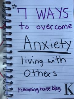 7 ways to overcome anxiety while living with others!  hemminghouseblog.com