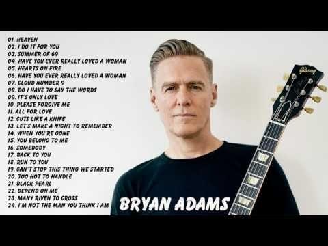 Bryan Adams Greatest Hits | Best Songs Of Bryan Adams