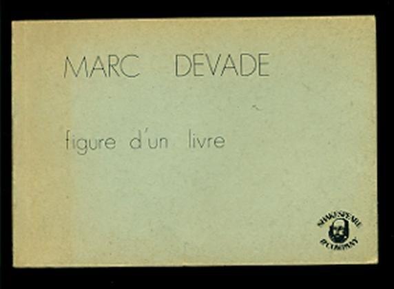 DEVADE, Marc (1943-1983), Figure d'un livre. 41 dessins. Milano, Shakespeare & Company, (Teorie e pratiche artistiche, collection dirigée par Christian Parisot), 1977.