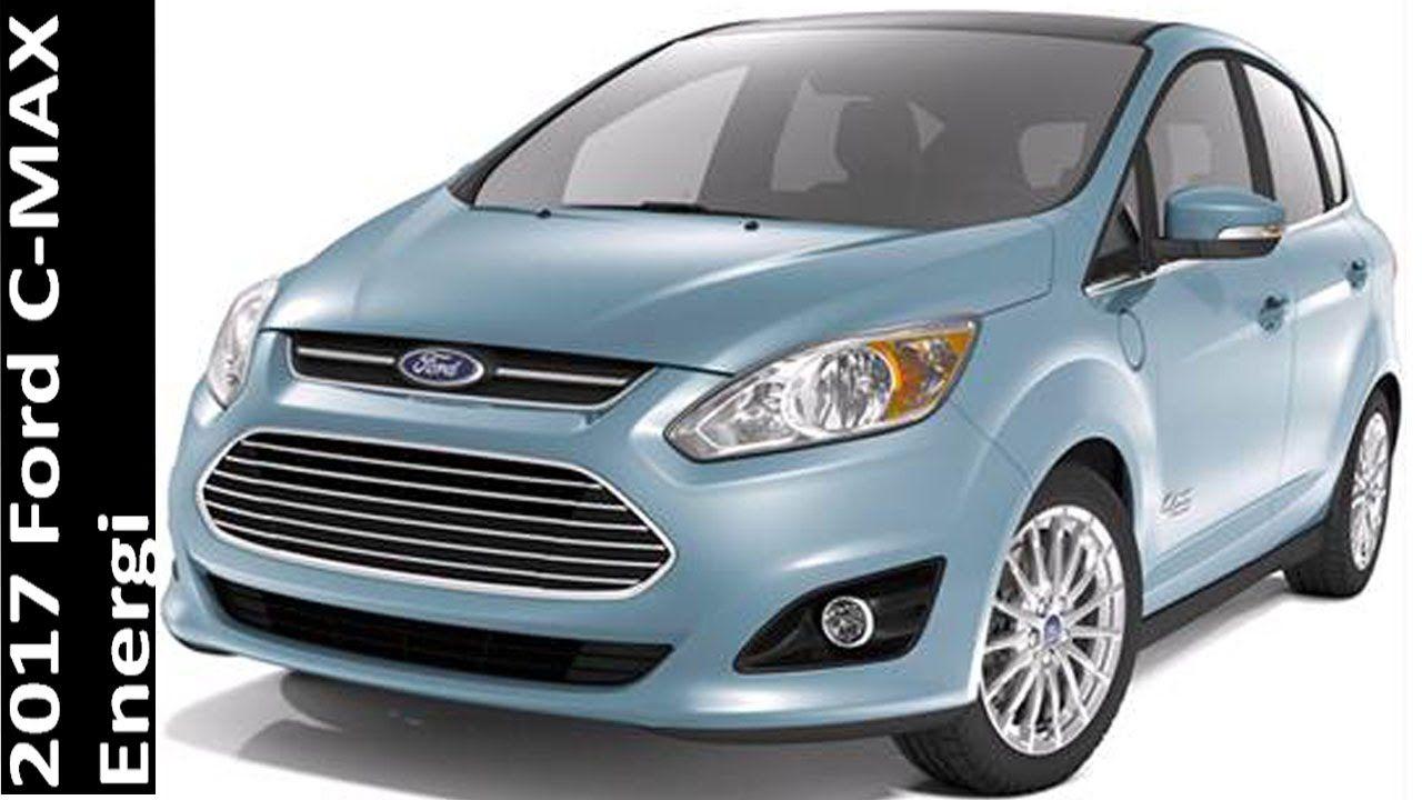 2017 Ford C Max Energi In Depth Review 2017 Ford C Max Energi