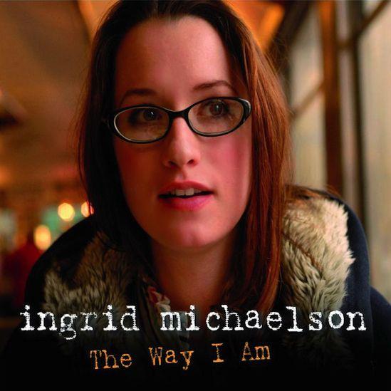 Ingrid Michaelson – The Way I Am | Songs | Pinterest | Ingrid ...