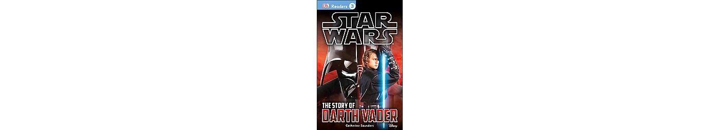 The Story of Darth Vader  Star Wars DK Readers Level 3 Paperback The Story of Darth Vader  Star Wars DK Readers Level 3 Paperback