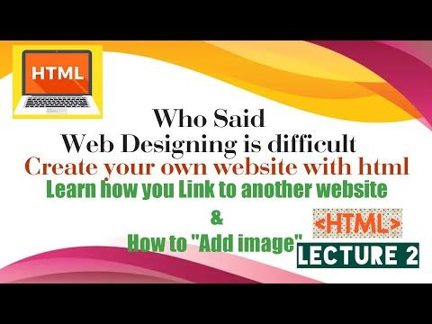 Html Tutorial 2 For Beginners In Urdu Hindi Add Image Learn How To Add Link To Another Website Youtube In 2020 Html Tutorial Create Website Learning