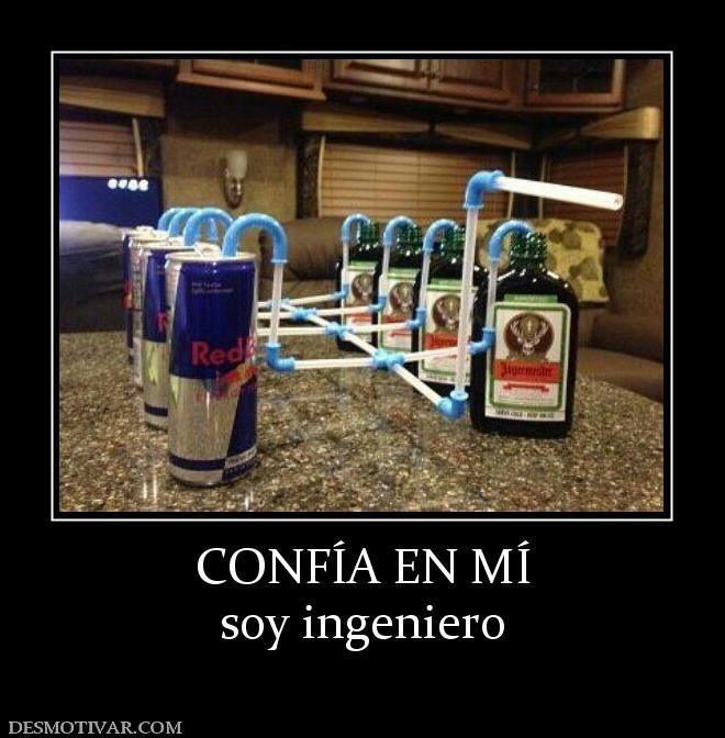 Desmotivaciones Confia En Mi Soy Ingeniero Im An Engineer Funny Meme Pictures Best Funny Pictures