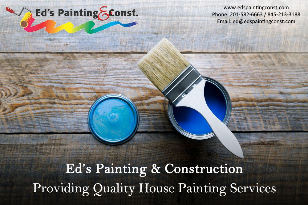 Ed S Painting Construction Providing Quality Housepaintingservices With Images House Painting Services Painting Services