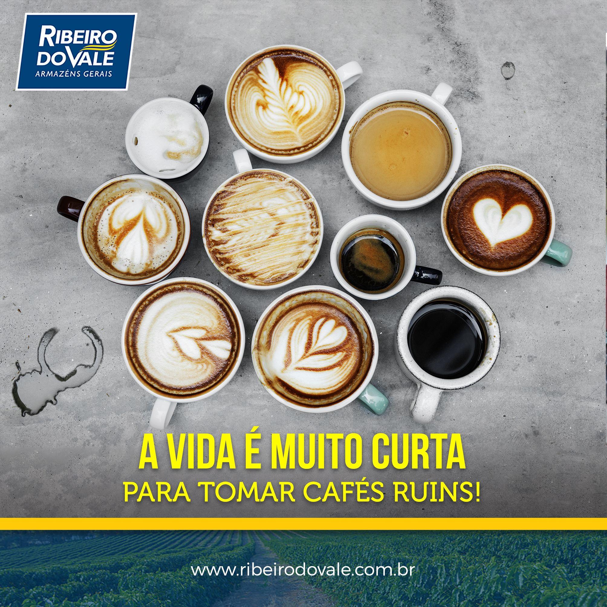 A Vida E Muito Curta Para Tomar Cafes Ruins Por Isso Aqui No