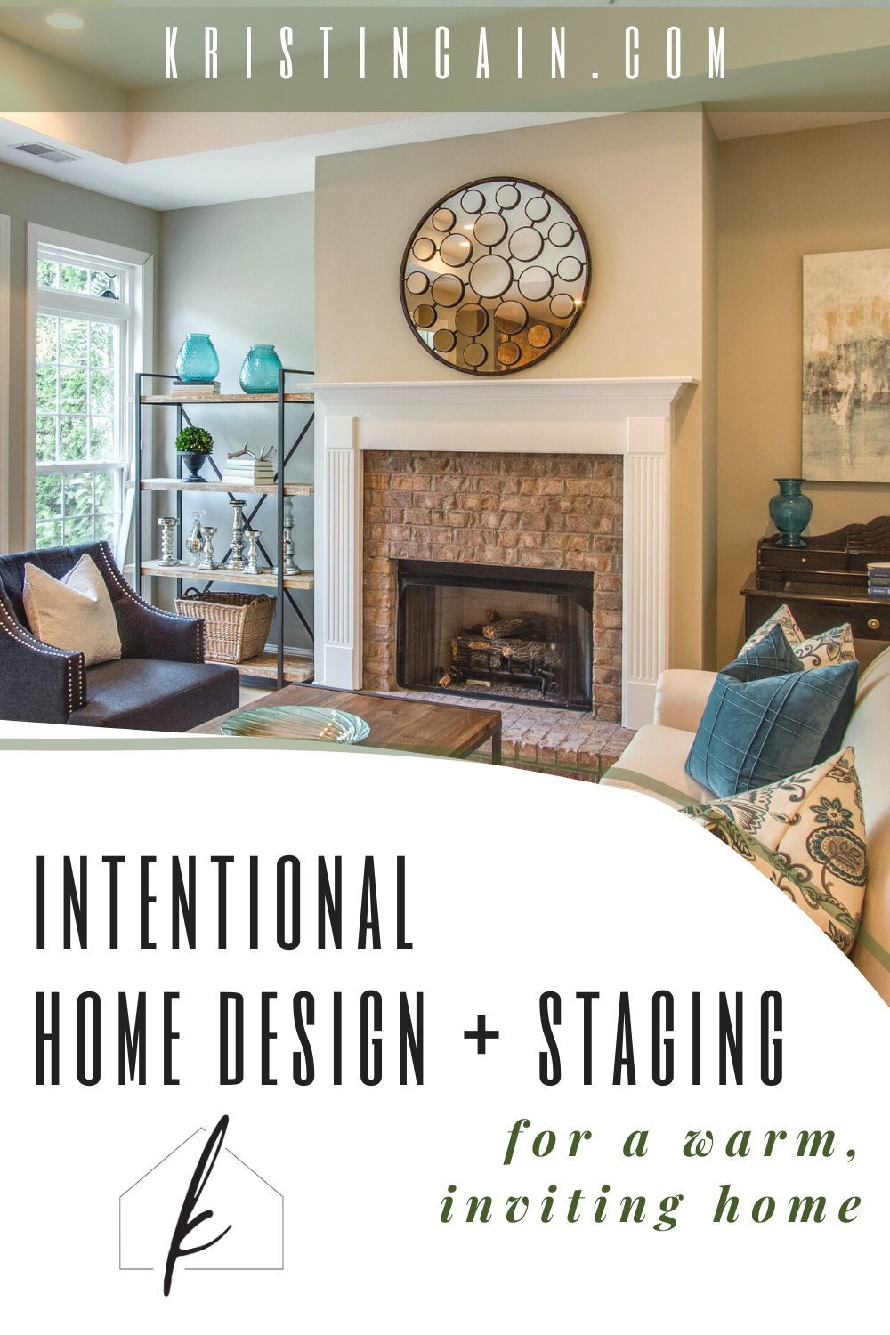 Learn how to create a warm, inviting home with intentional home design and home staging techniques from Kristin Cain, professional Interior Designer!    #interiordesign #designtips #homestaging