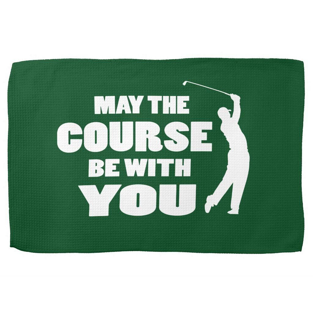 Golf May The Course Be With You Kitchen Towel Zazzle Com In 2020 Golf Quotes Golf Towels Golf Quotes Funny