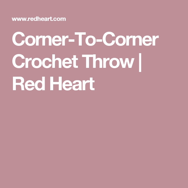 Corner-To-Corner Crochet Throw   Red Heart   Our Friends Pins ...
