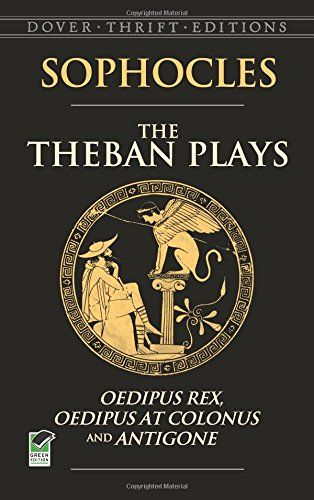 The Theban Plays Oedipus Rex Oedipus At Colonus And Ant Https Www Amazon Com Dp 048645049x Ref Cm Sw R Pi Dp X Mgr Sophocles Antigone Book Worth Reading