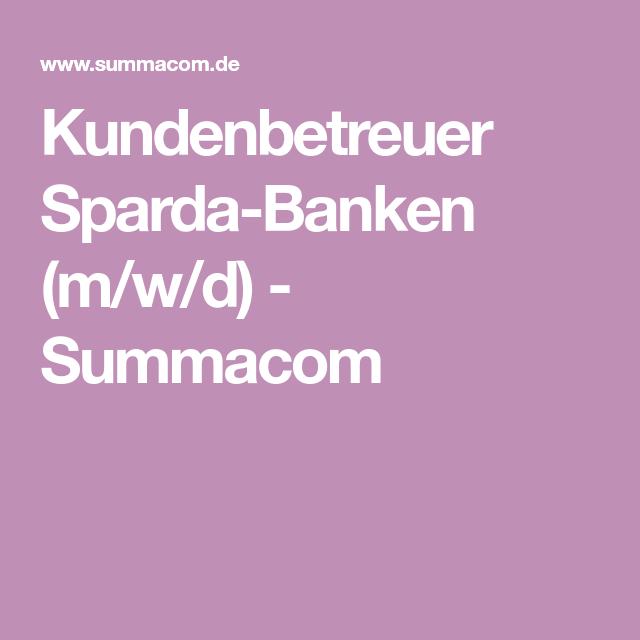 Kundenbetreuer Sparda Banken M W D Summacom Aufgabenstellung Kenntnisse Lebenslauf