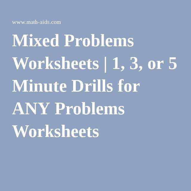 Mixed Problems Worksheets | 1, 3, or 5 Minute Drills for ANY ...