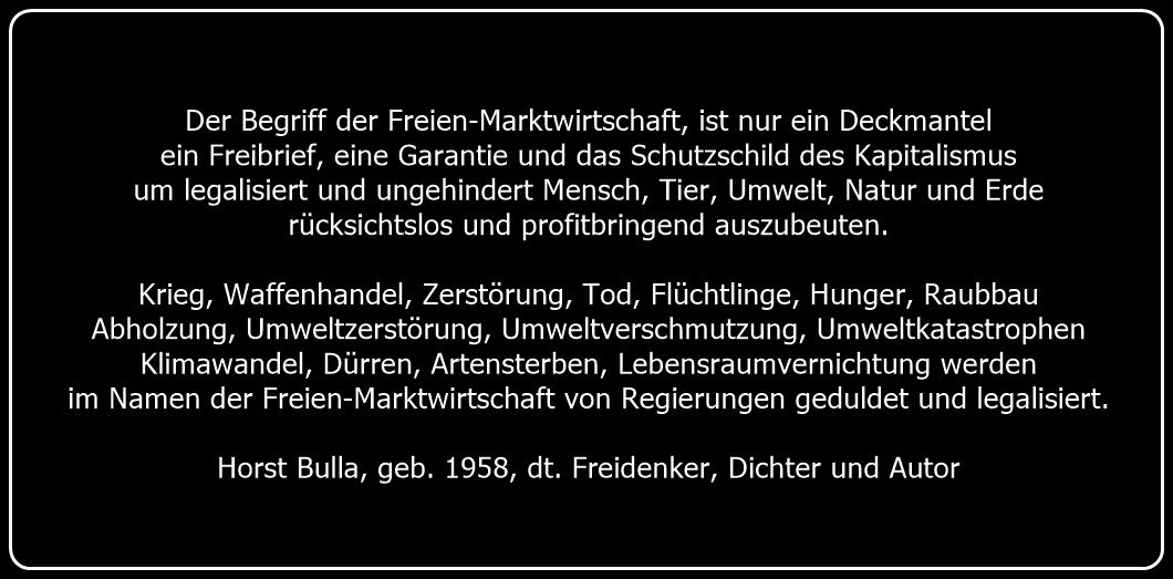 Bildzitat Der Deckmantel der Freien-Marktwirtschaft - Zitat von Horst Bulla - Gesellschaftskritische Zitate / Politik - Zitate / Quotes