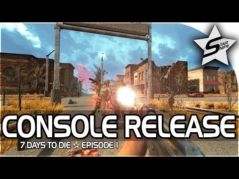 7 Days To Die Xbox One Gameplay Part 1 Quest Time Console