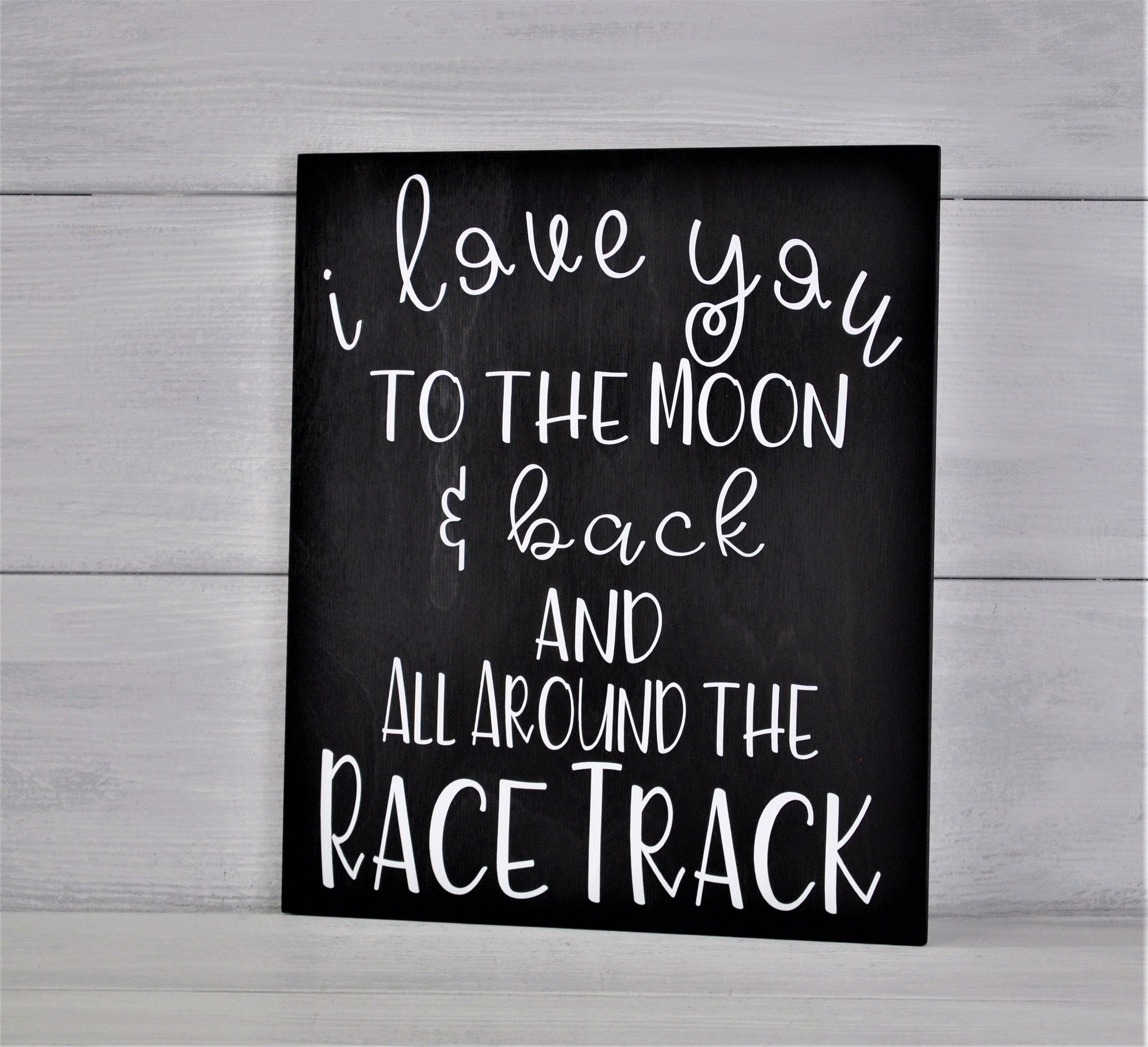 Racing Sign Nursery Decor I Love You To The Moon Back And All Around The Race Track Boy Nursery Cars Car Nursery Race Car Nursery