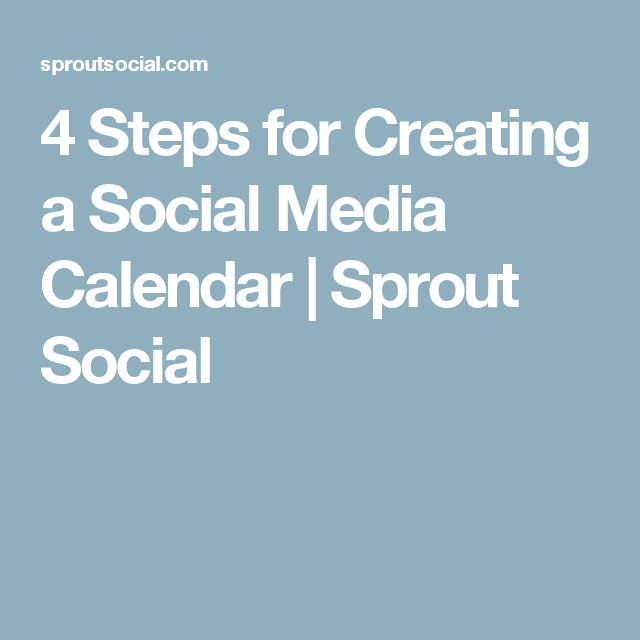 Steps For Creating A Social Media Calendar  Sprout Social