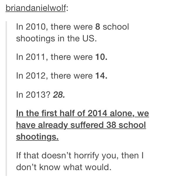 This is truly upsetting. I just heard about a shooting in Oregon yesterday! When is this going to stop?