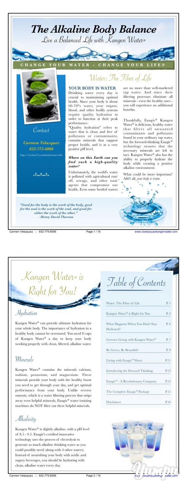 Carmen Velazquez AlkalineBodyBalance_eBook - Magazine with 16 pages: This e-book is all about Kangen Water and the benefits of drinking it.  Kangen means return to its original state.  Our bodies are made up of 75% water.