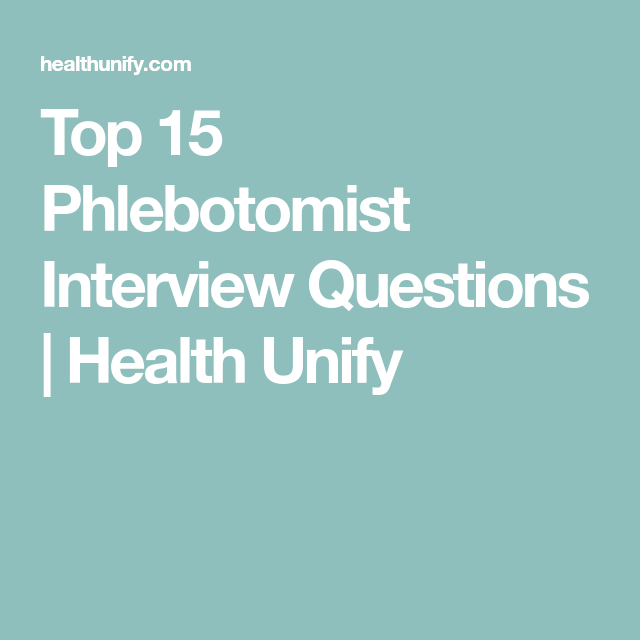 Top 15 Phlebotomist Interview Questions