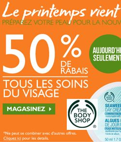 Vite, profitez de l'offre éclair de Body Shop. 50 % de réduction sur les soins de visage !   http://rienquedugratuit.ca/coupons/offre-eclair-de-body-shop/