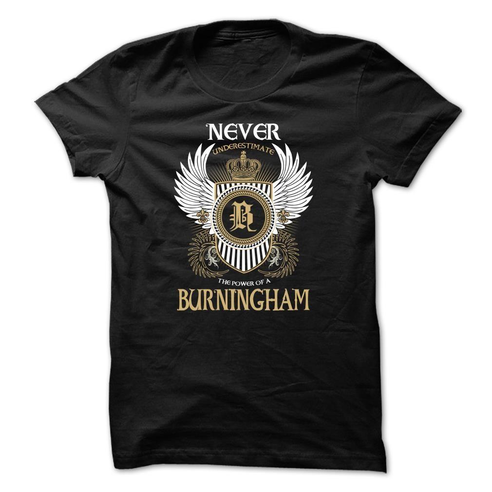 (Perfect Order) BURNINGHAM Never Underestimate Top Shirt design Hoodies, Funny Tee Shirts