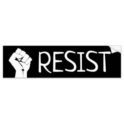 Resist black and white anti trump bumper sticker diy cyo customize create your own