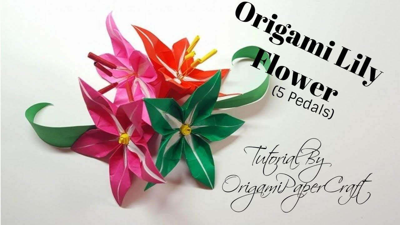 How To Make An Origami 5 Petals Lily Flower Tutorial By