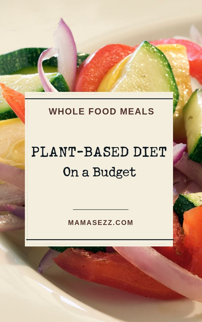 How To Eat Vegan On A Budget The Whole Food Plant Based Way