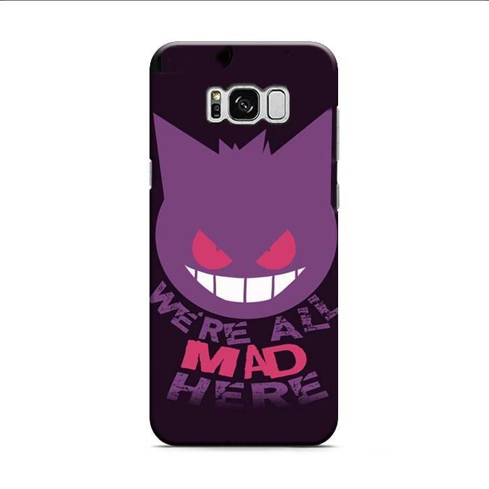 We'Re All Mad Here Gengar Pokemon Samsung Galaxy S8 Plus 3D Case