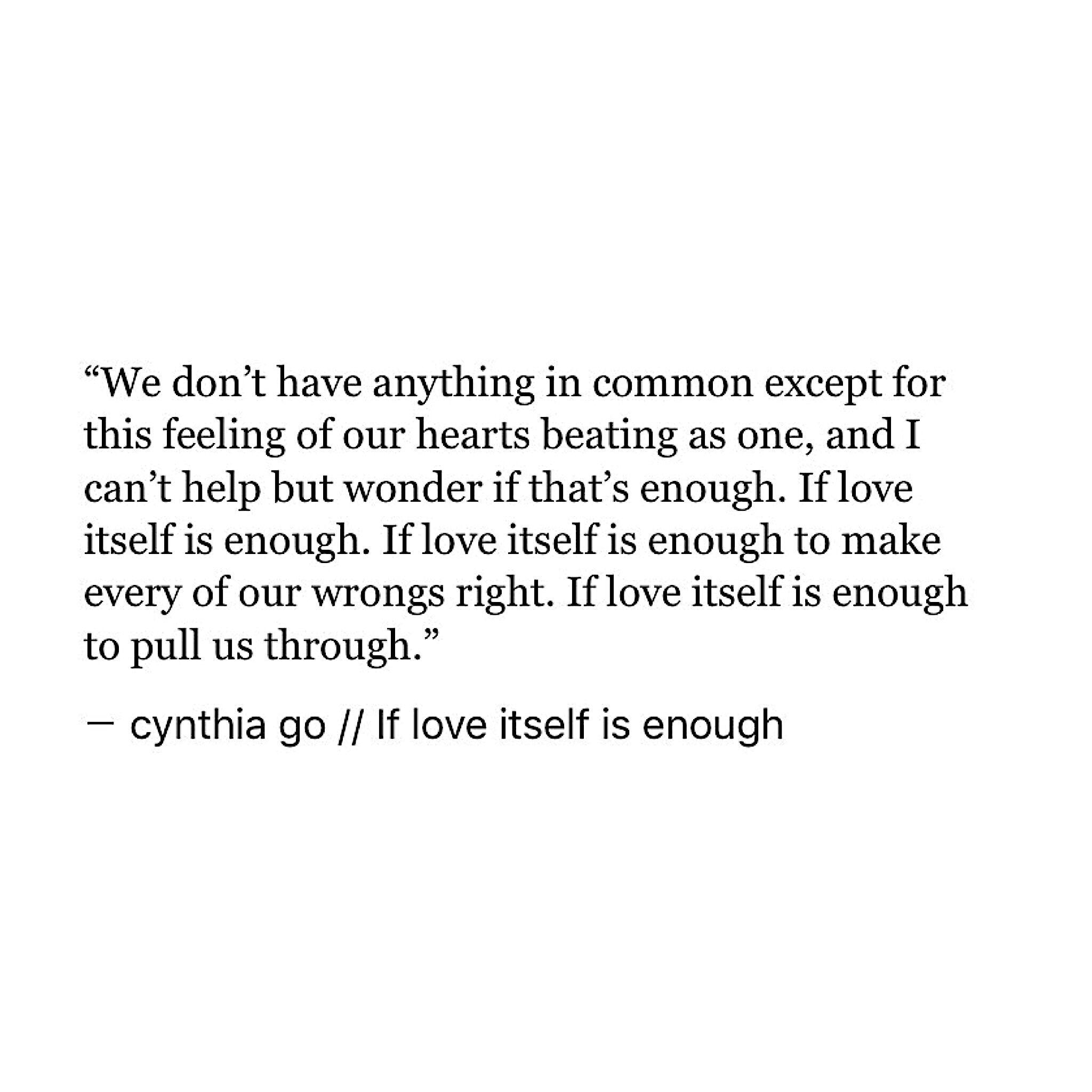 If love itself is enough Breakup QuotesHeartbreak