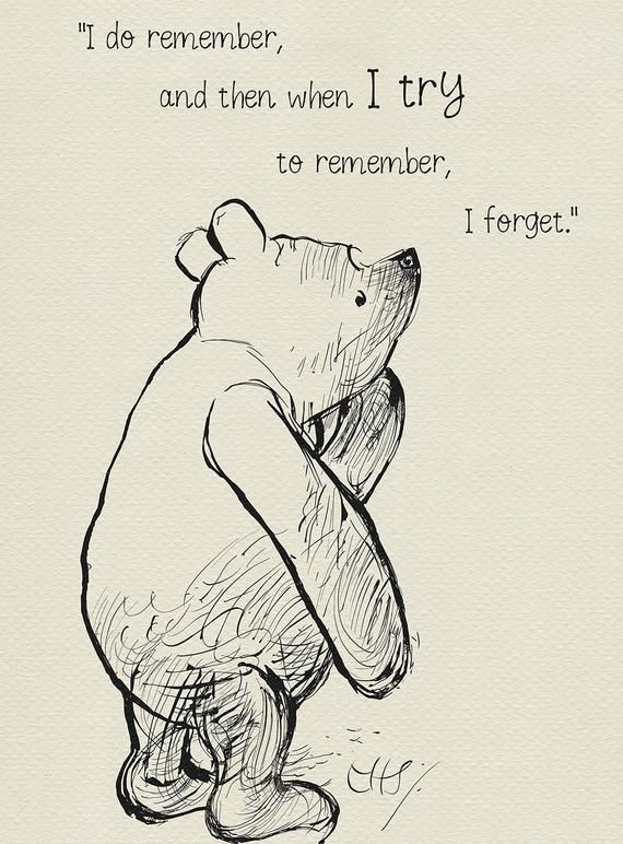 I do remember and then when I try to remember, I forget - Winnie the Pooh Quotes classic vintage style poster print #49