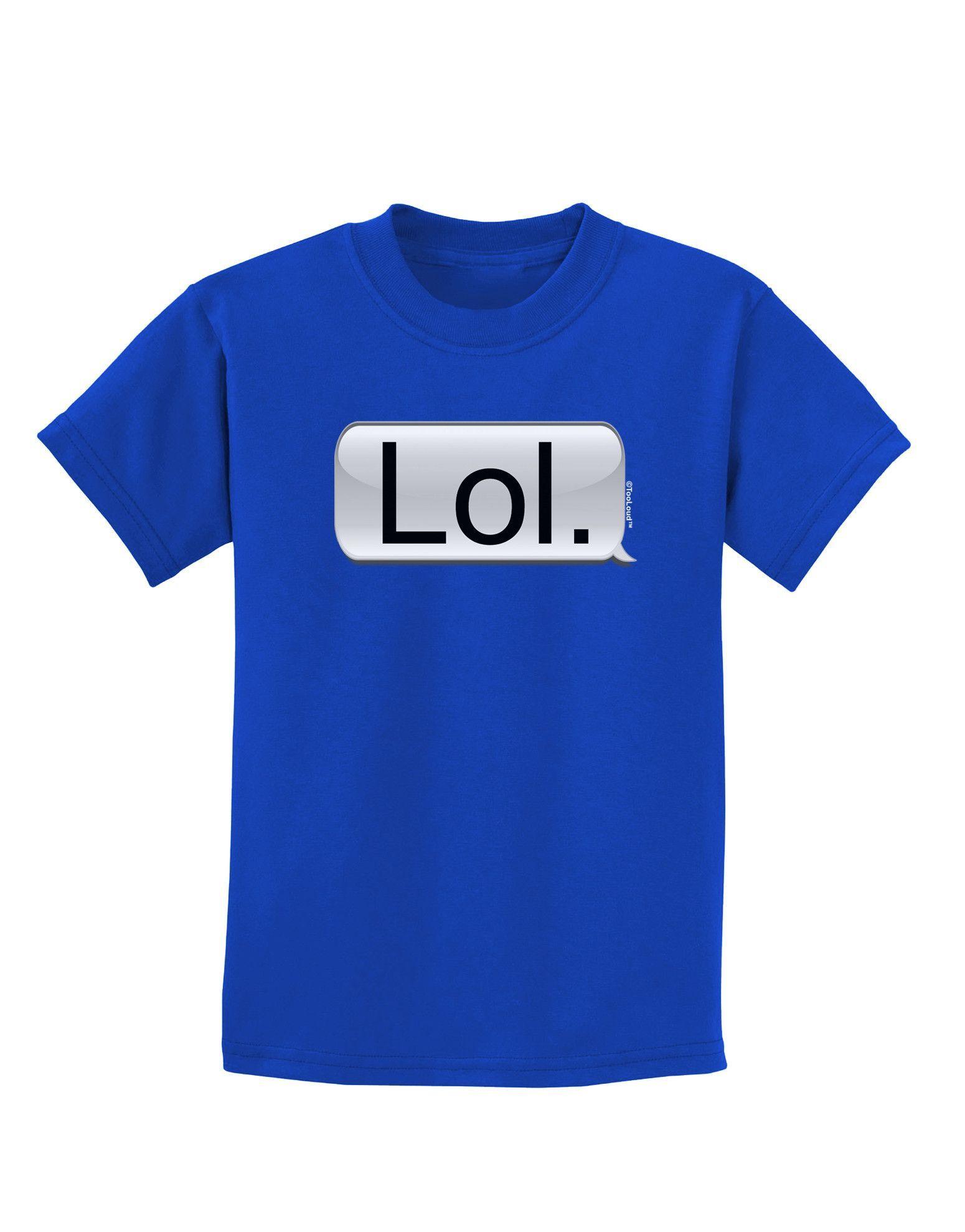 TooLoud Lol Text Bubble Childrens Dark T-Shirt