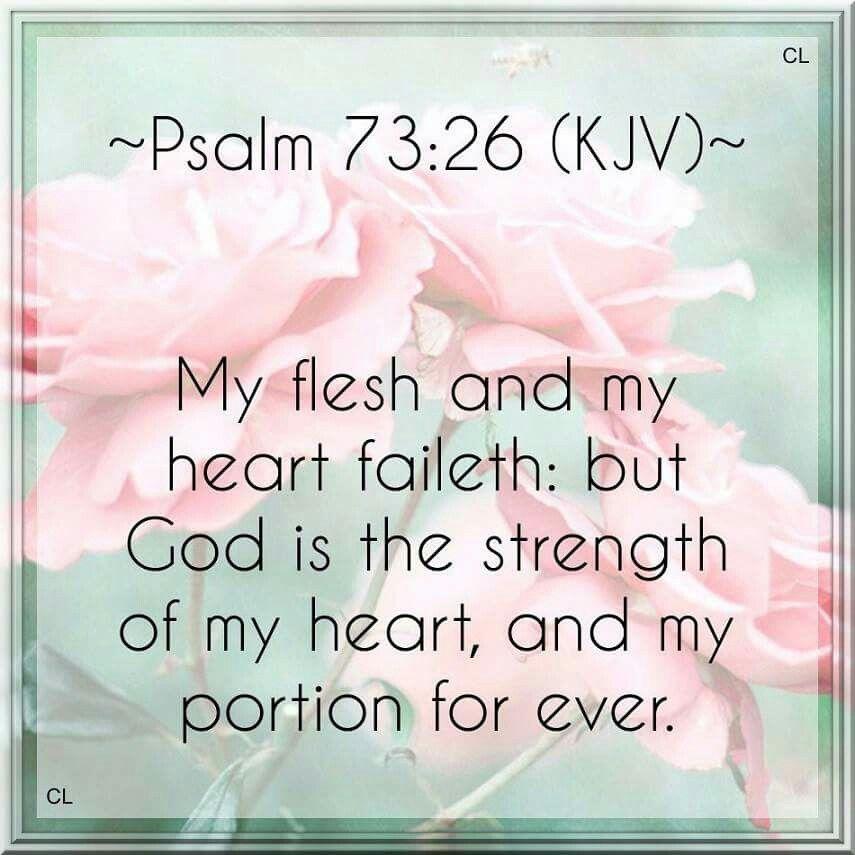 Psalm 73:26 KJV | Bible Scriptures | Bible verses kjv ...