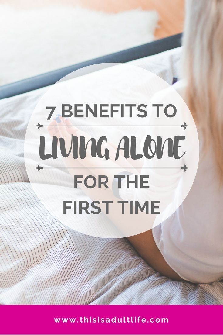 The Benefits Of Living Alone Why You Should Get Your Own Apartment What To Expect When Live This Is Life