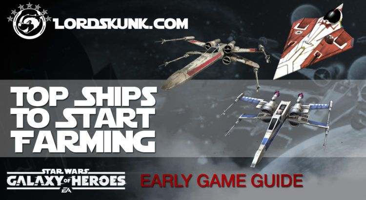 TOP SWGOH Ships to Farm Early Game | Star Wars: Galaxy of Heroes