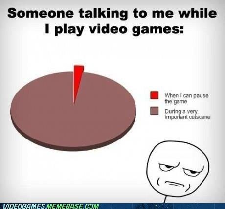And If I Press Something It Skips The Scene Gaming Memes Video Game Memes Video Games