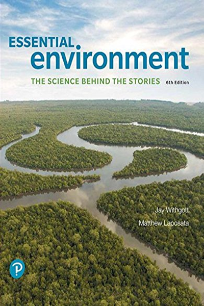 Essential Environment The Science Behind The Stories By Jay Withgott Pearson Environmental Science Book Essentials Science