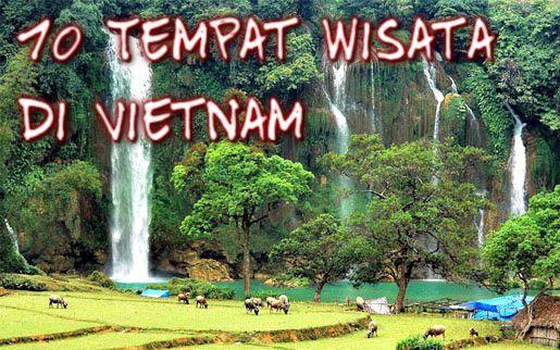 Wisata Terus 10 Tempat Wisata Di Vietnam Yang Terkenal