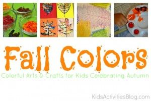 15 {Colorful} Activities Celebrating Fall Colors - Kids Activities Blog