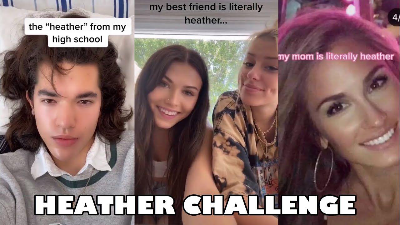 Heather Challenge Tiktok Compilation Friend Challenges Challenges Heathers