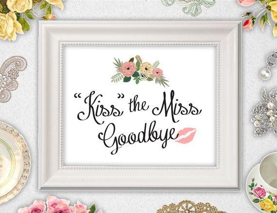 Kiss The Miss Goodbye Printable Instant Download 8x10 Bridal Shower Sign Wedding Bridal Shower Signs Wedding Signs Bridal Shower