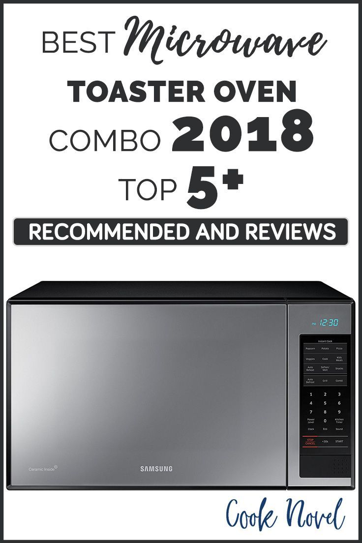 The 5 Best MicrowaveToaster Oven Combo to Buy in October