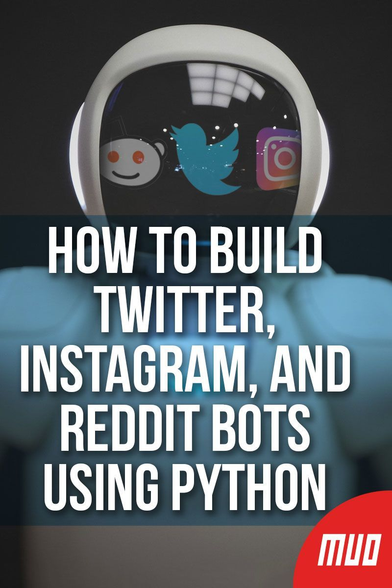 How to Build Twitter, Instagram, and Reddit Bots Using Python in