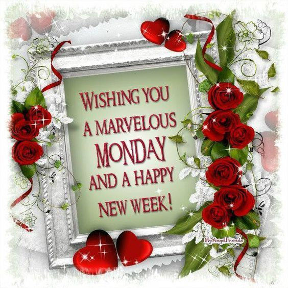 Wishing You A Marvelous Monday And A Happy New Week | Good morning happy  monday, Happy new week, Monday wishes